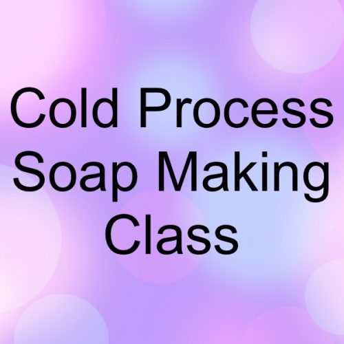 Cold Process Soap Making Class